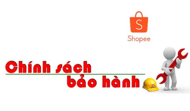 Chính sách và điều kiện bảo hành khi mua hàng tại Shopee