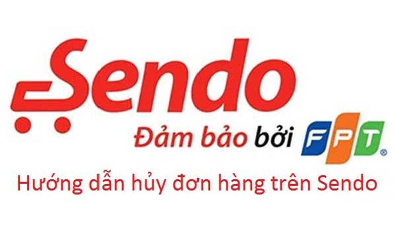 Hướng dẫn cách hủy đơn hàng trên Sendo đơn giản dành cho người mới