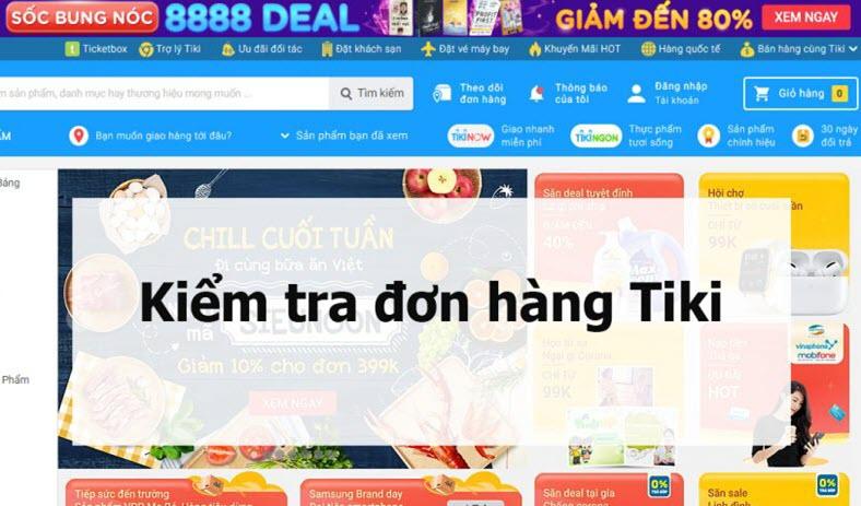 Cách kiểm tra đơn hàng trên Tiki, đang ở đâu và khi nào giao đến?